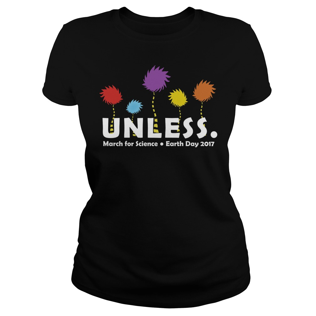 Official Unless March for Science Earth Day 2017 ladies t-shirt