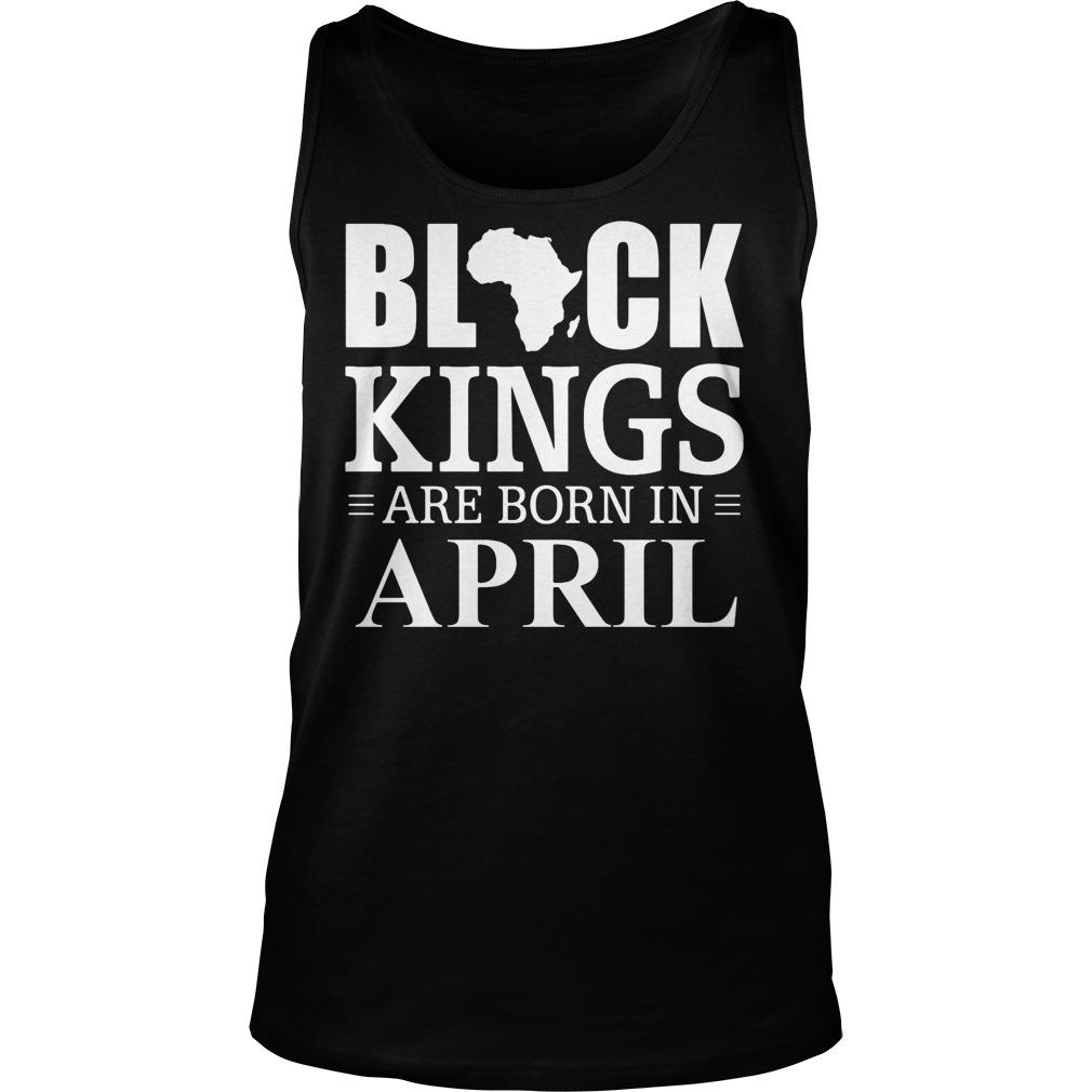 Black kings are born in April tank top
