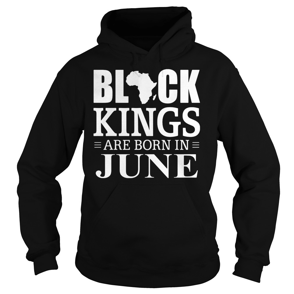 Black kings are born in June hoodie