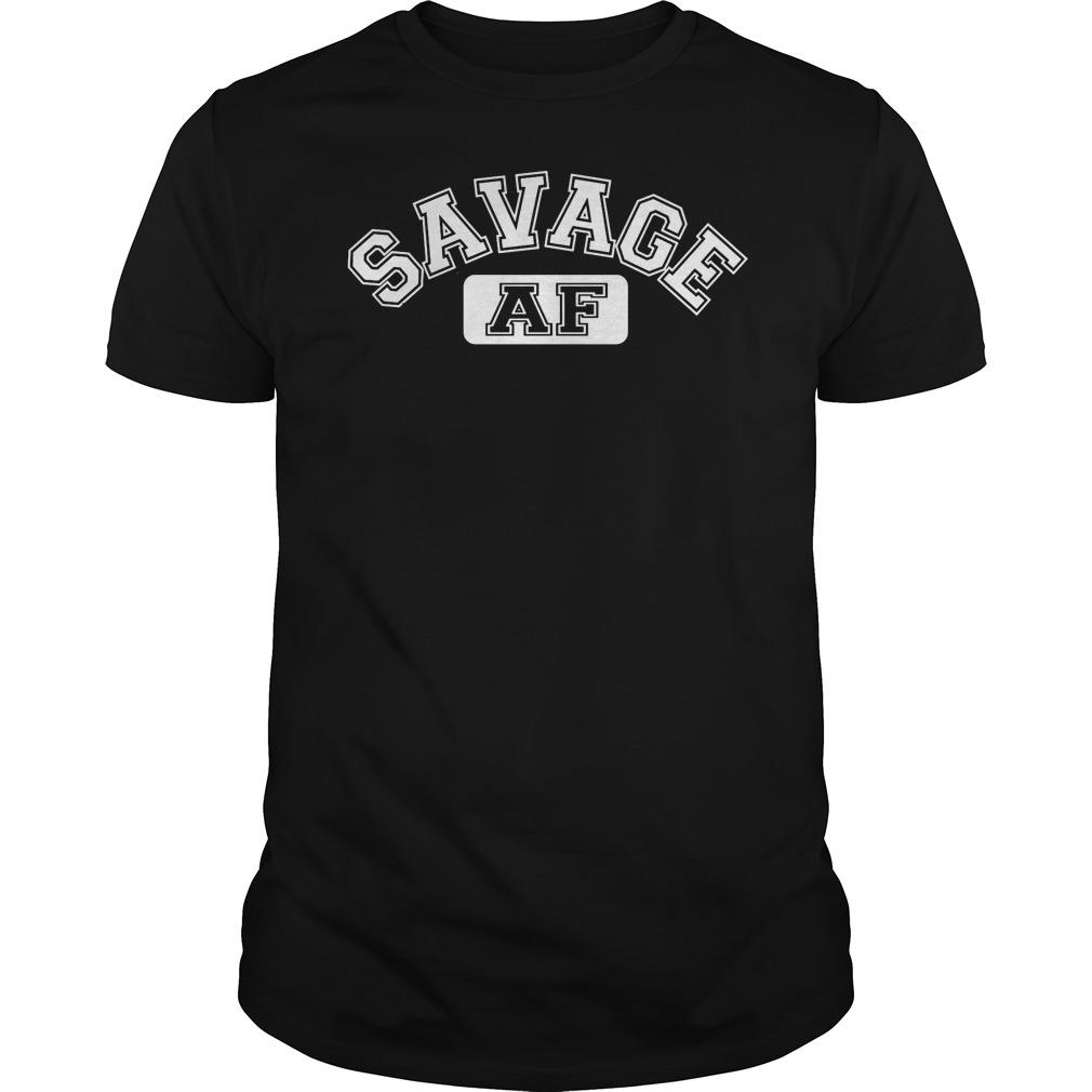 Savage AF shirt