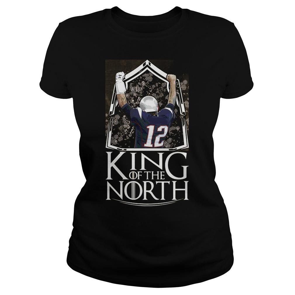Tom Brady king of the north ladies shirt