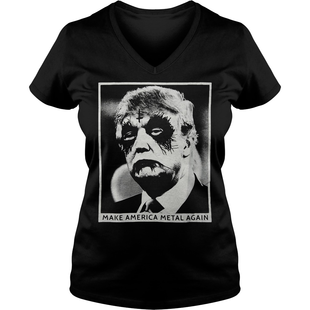 Trump make America metal again v-neck t-shirt